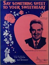 Fred Waring Say Something Sweet to Your Sweetheart 1948 Sheet Music
