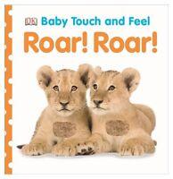 Baby Touch and Feel: Roar! Roar! (Baby Touch & Feel) by DK Publishing