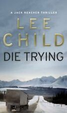 Die Trying: (Jack Reacher 2) By Lee Child. 9780553505412