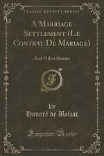 A Marriage Settlement (le Contrat de Mariage) : And Other Stories (Classic...