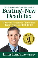 The IRA and Retirement Plan Owner's Guide to Beating the New Death Tax