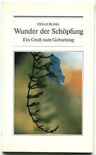 Otfried Reinke - Wunder der Schöpfung - Ein Gruß zum Geburtstag