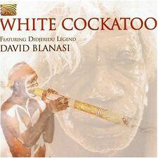 White Cockatoo Performing Group - White Cockatoo [New CD]