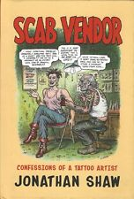 R. CRUMB JONATHAN SHAW SCAB VENDOR CONFESSIONS OF A TATTOO ARTIST 1ST ED HARDCVR