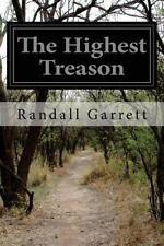 The Highest Treason by Randall Garrett (2015, Paperback)