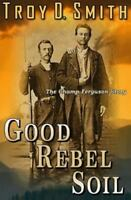 Good Rebel Soil: The Champ Ferguson Story, Like New Used, Free shipping in th...