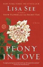Peony in Love: A Novel - See, Lisa - Paperback LIKE NEW