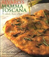 Alvaros Mamma Toscana: The Authentic Tuscan Cookbook