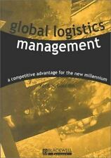 Global Logistics Management : A Competitive Advantage for the 21st Century by...