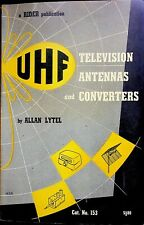 UHF TELEVISION ANTENNAS AND CONVERTERS  by Allan Lytel