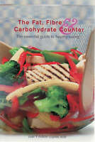 Very Good, The Fat, Fibre & Carbohydrate Counter: The Essential Guide to Healthy
