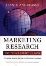 Marketing Research That Won't Break the Bank: A Practical Guide to Getting the