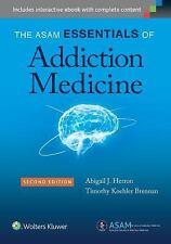 The ASAM Essentials of Addiction Medicine Herron & Brennan (2016, PB, New)