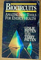 Biocircuits, Amazing New Tools for Energy Health, by Leslie & Terry Patten