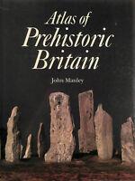 Atlas of Prehistoric Britain by Manley, John