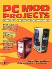 PC Mod Projects:  Cool It!  Light It!  Morph It! (Consumer)-ExLibrary