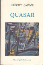 GALVANI GIUSEPPE QUASAR (IL GIOCO E LO SGOMENTO) POESIE 1995-1998 LIBRO POESIA
