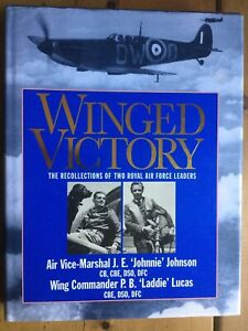 Winged Victory: A Last Look Back - The Personal Reflections of Two Royal Air...