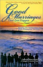 Good Marriages Don't Just Happen : Keeping Our Relationship Alive While Raisin..