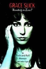 Somebody to Love: Grace Slick Memoir 1998 Hardcover 1st Ed Jefferson Airplane