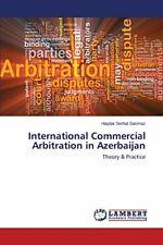 International Commercial Arbitration in Azerbaijan. Serhat 9783659756870 New.#