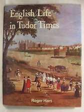 English Life in Tudor Times, Hart, Roger W., Very Good Book