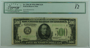 1934 $500 Five Hundred Dollar Bill LGS FRN Fr. 2201-B Legacy Fine 12