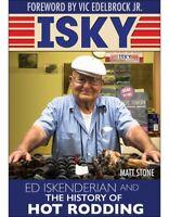 Isky: Ed Iskenderian and the History of Hot Rodding Book~Photos~NEW HC~scta