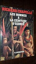 LES HOMMES A LA CEINTURE D'ECORCE - R. Chapelle 1979 - Brésil Indiens Amazonie