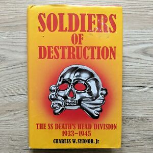 Soldiers Of Destruction: SS Death's Head Division 1933-1945 Hardback Book 1989
