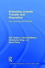 Evaluating Juvenile Transfer and Disposition by Kirk Heilbrun Hardcover Book