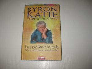 Eintausend Namen für Freude von Byron Katie und Stephen Mitchell (2007, Gebunden