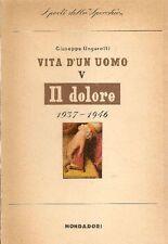 UNGARETTI Giuseppe - Vita d'un uomo V. Il dolore. 1937-1946