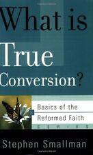 What Is True Conversion? (Basics of the Faith) (Ba