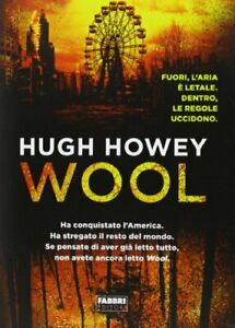 Hugh Howey - Trilogia del Silo | Wool - Libro NUOVO Volume 1 in Italiano