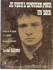 PARTITION  MICHEL SARDOU  *JE VEUX L'EPOUSER POUR UN SOIR*