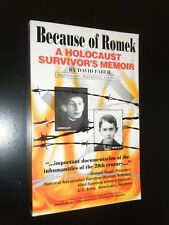Signed Because of Romek A Holocaust Survivor's Memoir by David Faber WII History