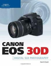 Canon EOS 30D Guide to Digital SLR Photography Perfect David D. Busch