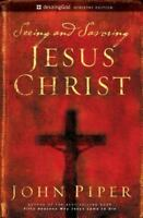 Seeing and Savoring Jesus Christ [Revised Edition] by Piper, John , Paperback