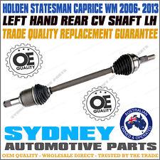 LEFT HAND REAR CV DRIVE SHAFT HOLDEN STATESMAN CAPRICE WM V6 V8 2006-2013 LH