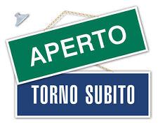 Cartello APERTO/TORNO SUBITO negozio/vetrina/studio/laboratorio/officina/bottega