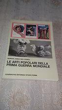Guerre Mondiali LE ARTI POPOLARI DELLA PRIMA GUERRA MONDIALE JONES HOWELL 1976