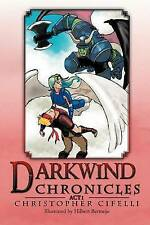 NEW Darkwind Chronicles: Act I by Christopher Cifelli