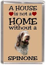 "Italian Spinone Dog Fridge Magnet ""A HOUSE IS NOT A HOME"" by Starprint"