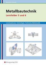 Metallbautechnik Lernfelder 5 und 6 Lehrbuch