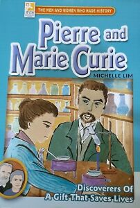 Pierre and Marie Curie (The man and women who made history)