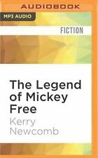The Legend of Mickey Free by Kerry Newcomb (2016, MP3 CD, Unabridged)