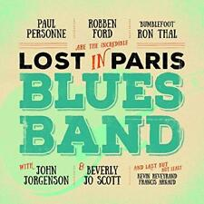Robben Ford / Ron Thal / Paul Personne - Lost In Paris Blues Band (NEW CD)