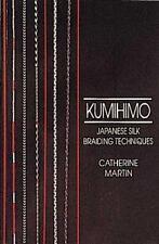 Kumihimo: Japanese Silk Braiding Techniques (Basic Marudai Braids) by Martin,…