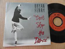 """DISQUE 45T  DE BRYAN FERRY    """" DON'T STOP THE DANCE """""""